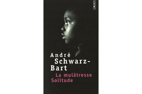 La mulâtresse Solitude - André SCHWARZ-BART