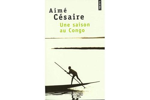 Une saison au Congo, Aimé Césaire