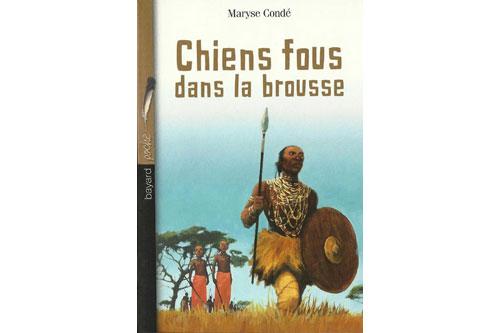 Chiens fous dans la brousse, Maryse Condé