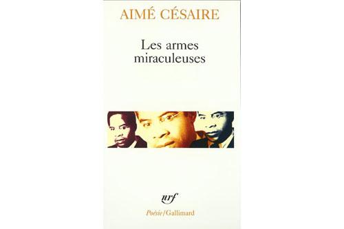 Les armes miraculeuses, Aimé Césaire
