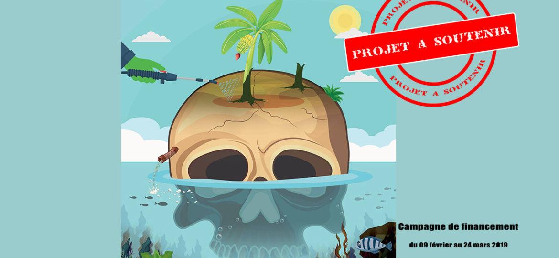 Tropiques toxiques ou toute la vérité au sujet du chlordécone