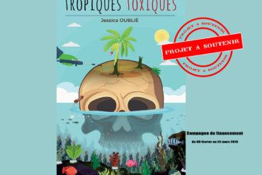 Tropiques Toxiques - Jessica Oublié